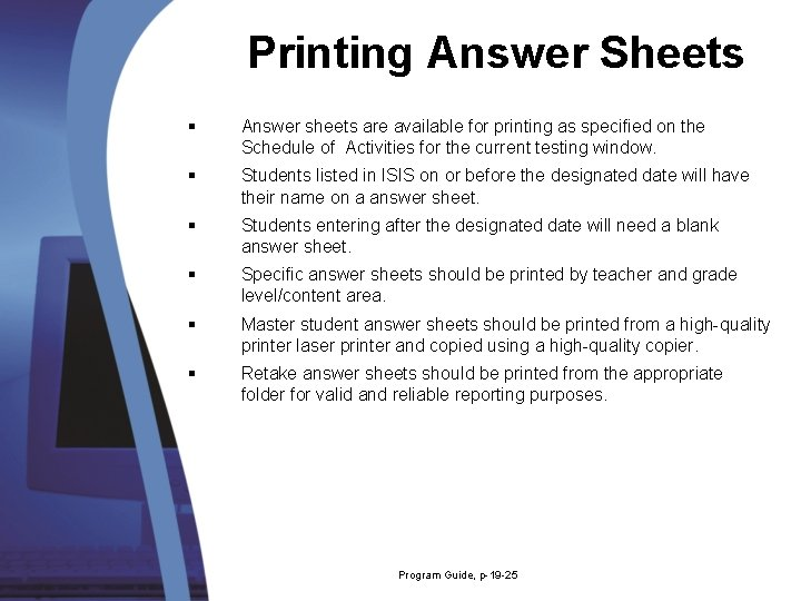 Printing Answer Sheets § Answer sheets are available for printing as specified on the