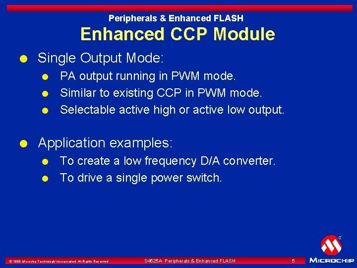 Peripherals & Enhanced FLASH Enhanced CCP Module l Single Output Mode: l l PA