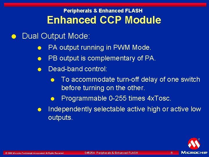 Peripherals & Enhanced FLASH Enhanced CCP Module l Dual Output Mode: l PA output