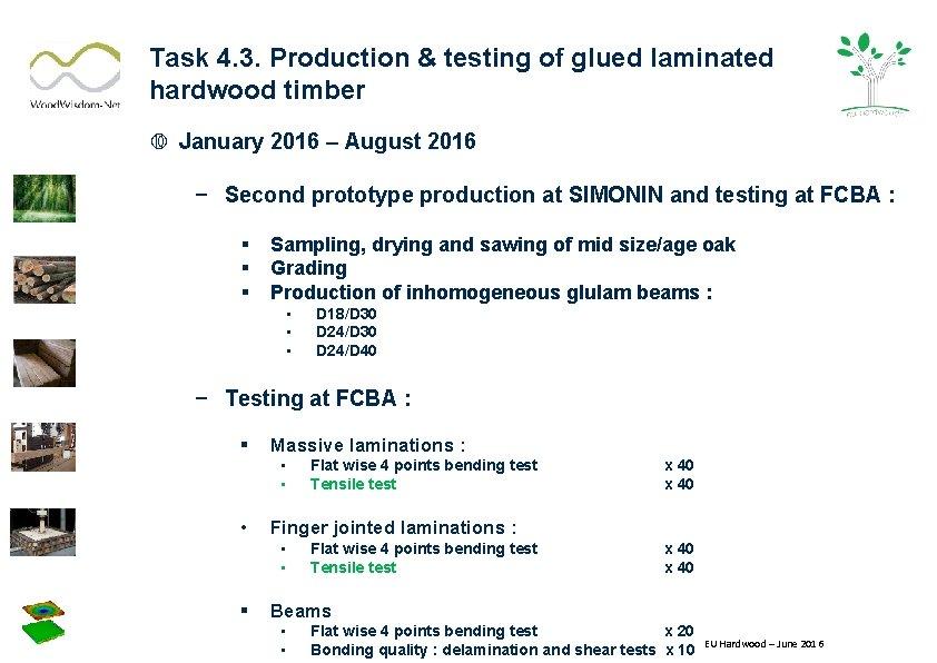Task 4. 3. Production & testing of glued laminated hardwood timber January 2016 –
