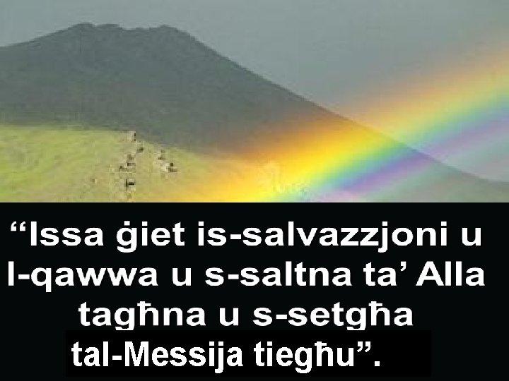 """tal-Messija tiegħu""""."""