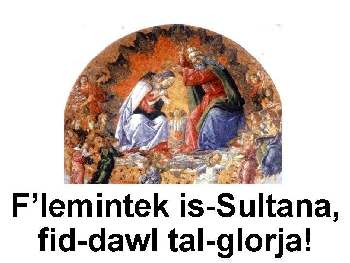SALM RESPONSORJALI F'lemintek is-Sultana, fid-dawl tal-glorja!