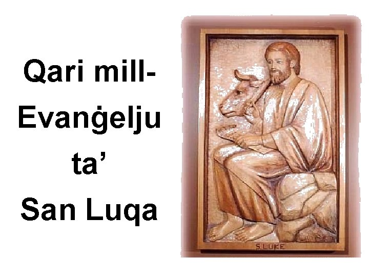 Qari mill. Evanġelju ta' San Luqa