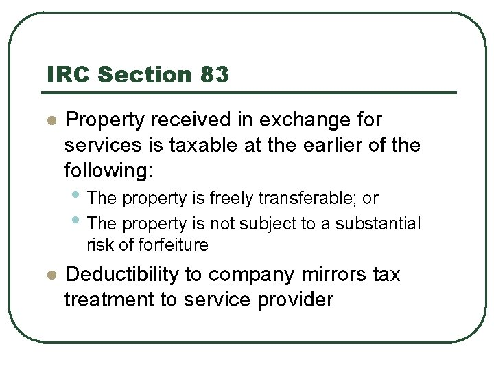 IRC Section 83 l Property received in exchange for services is taxable at the