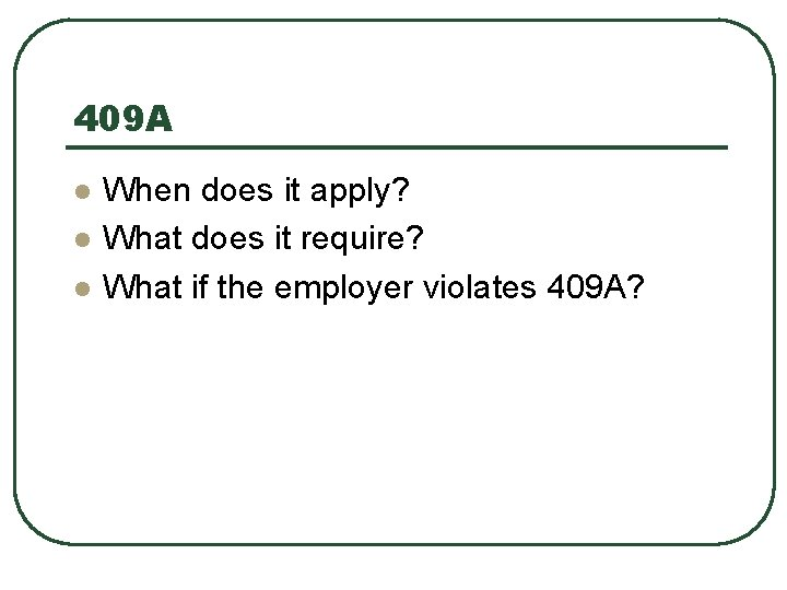 409 A l l l When does it apply? What does it require? What