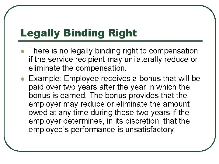 Legally Binding Right l l There is no legally binding right to compensation if
