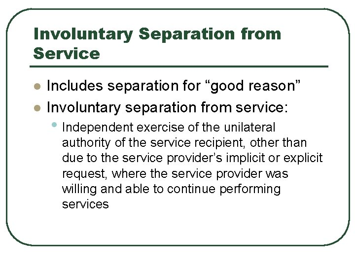 """Involuntary Separation from Service l l Includes separation for """"good reason"""" Involuntary separation from"""