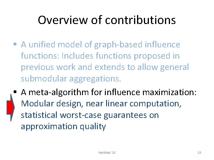 Overview of contributions § A unified model of graph-based influence functions: Includes functions proposed