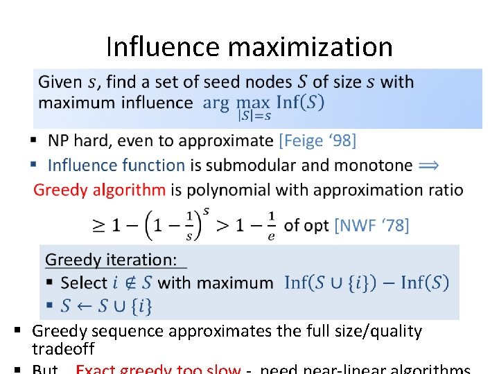 Influence maximization • § Greedy sequence approximates the full size/quality tradeoff