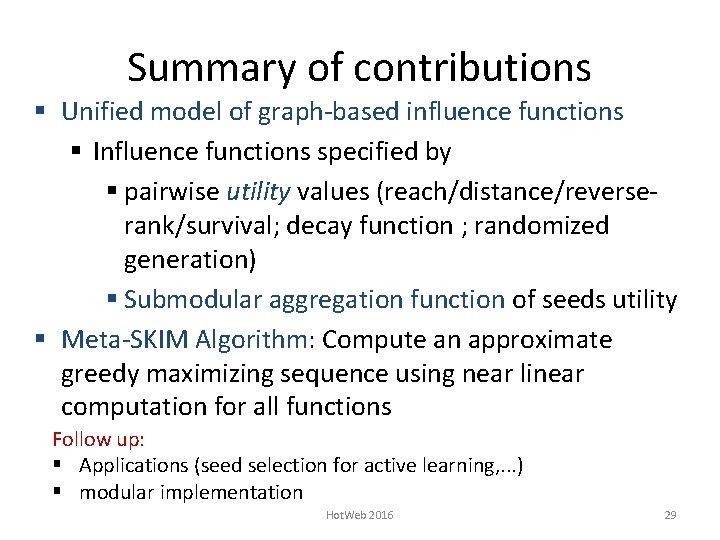Summary of contributions § Unified model of graph-based influence functions § Influence functions specified
