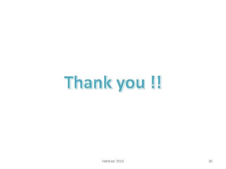 Thank you !! Hot. Web ' 2016 30