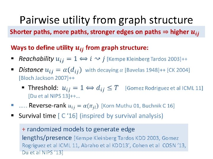 Pairwise utility from graph structure • + randomized models to generate edge lengths/presence [Kempe