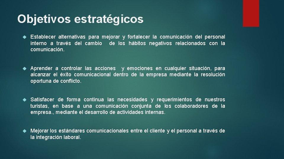 Objetivos estratégicos Establecer alternativas para mejorar y fortalecer la comunicación del personal interno a