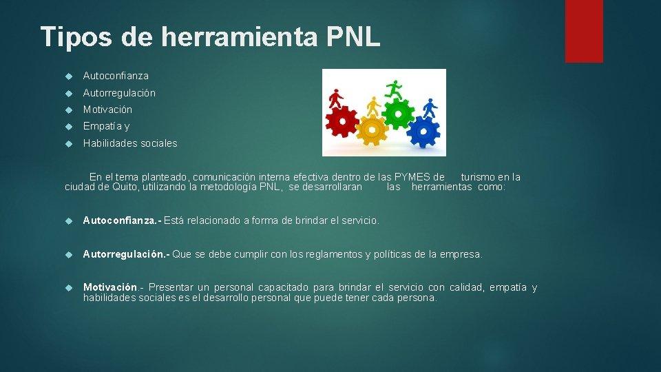 Tipos de herramienta PNL Autoconfianza Autorregulación Motivación Empatía y Habilidades sociales En el tema