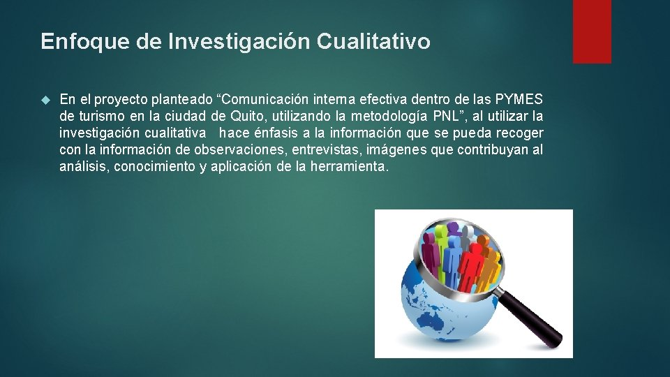"""Enfoque de Investigación Cualitativo En el proyecto planteado """"Comunicación interna efectiva dentro de las"""