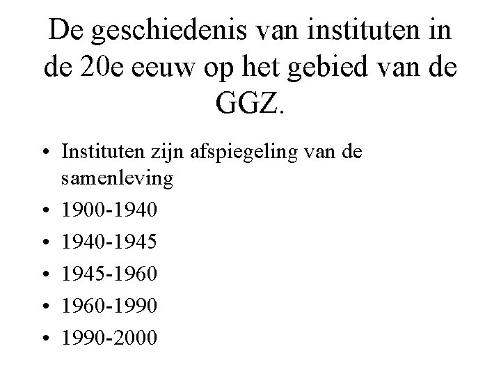 De geschiedenis van instituten in de 20 e eeuw op het gebied van de