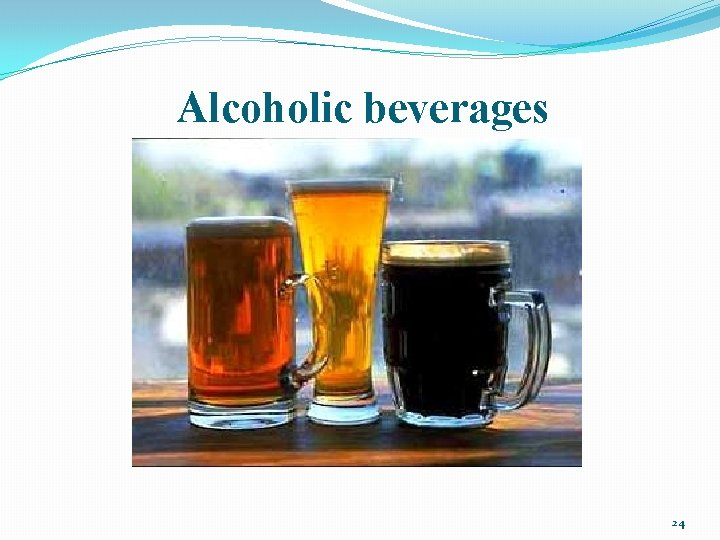 Alcoholic beverages 24