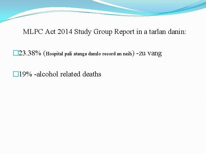 MLPC Act 2014 Study Group Report in a tarlan danin: � 23. 38% (Hospital