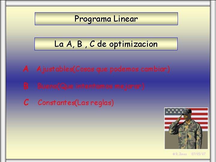 Programa Linear La A, B , C de optimizacion A Ajustables(Cosas que podemos cambiar)