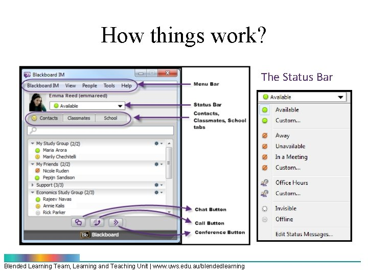 How things work? The Status Bar Blended Learning Team, Learning and Teaching Unit |
