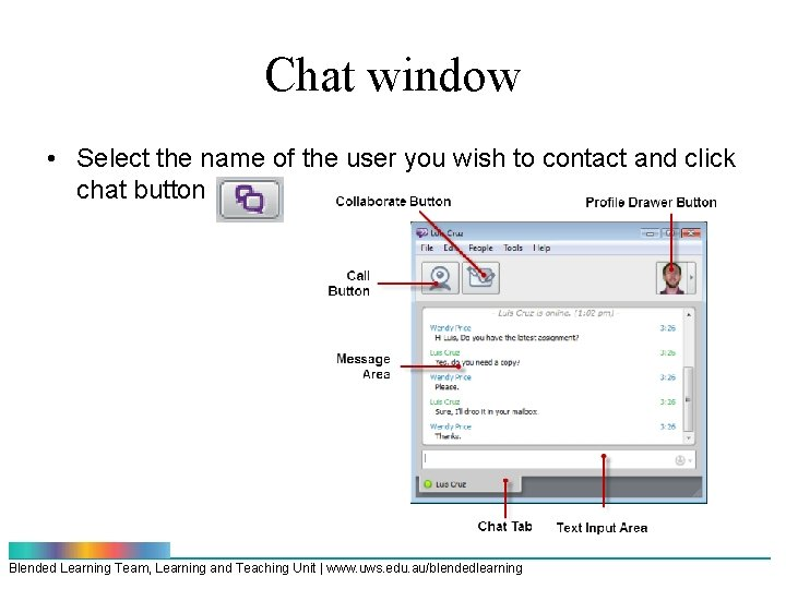 Chat window • Select the name of the user you wish to contact and