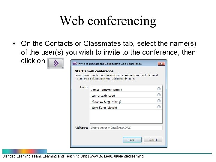 Web conferencing • On the Contacts or Classmates tab, select the name(s) of the