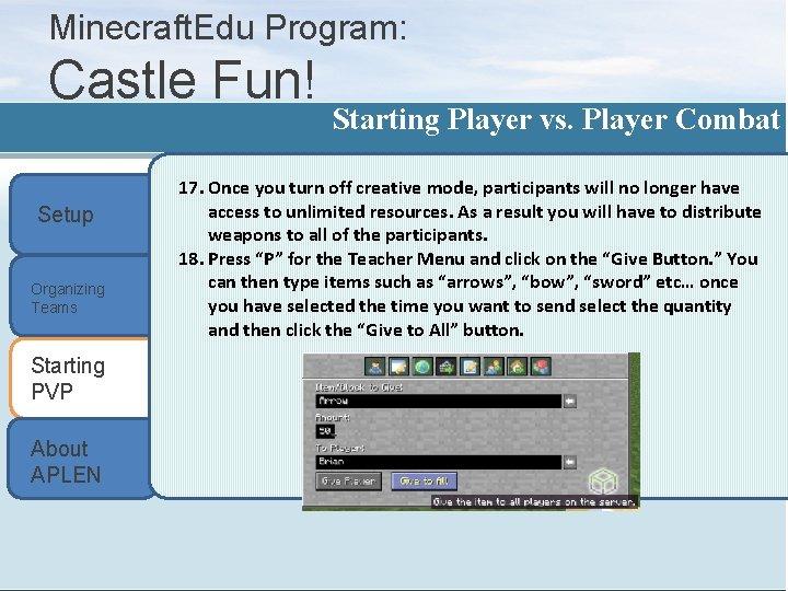 Minecraft. Edu Program: Castle Fun! Setup Organizing Teams Starting PVP About APLEN Starting Player