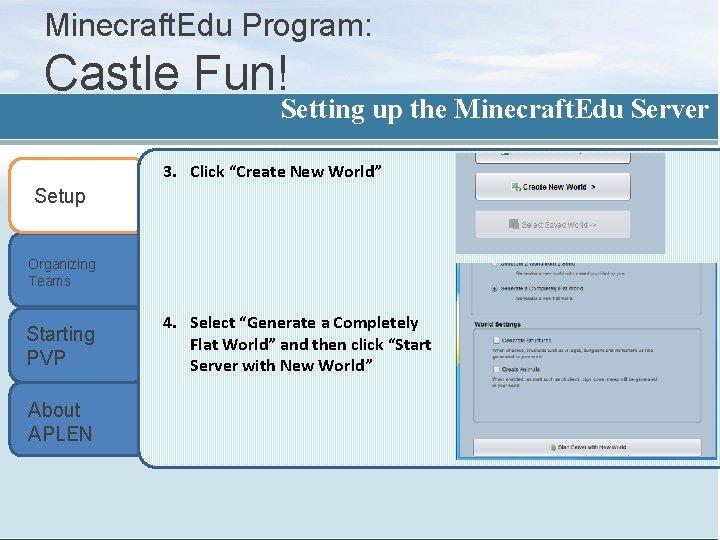 "Minecraft. Edu Program: Castle Fun! Setting up the Minecraft. Edu Server 3. Click ""Create"