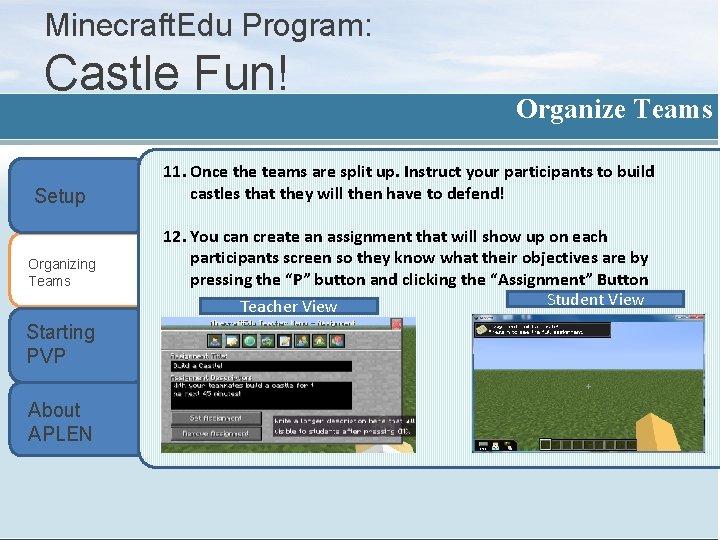 Minecraft. Edu Program: Castle Fun! Setup Organizing Teams Starting PVP About APLEN Organize Teams
