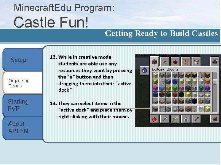 Minecraft. Edu Program: Castle Fun! Setup Organizing Teams Starting PVP About APLEN Getting Ready
