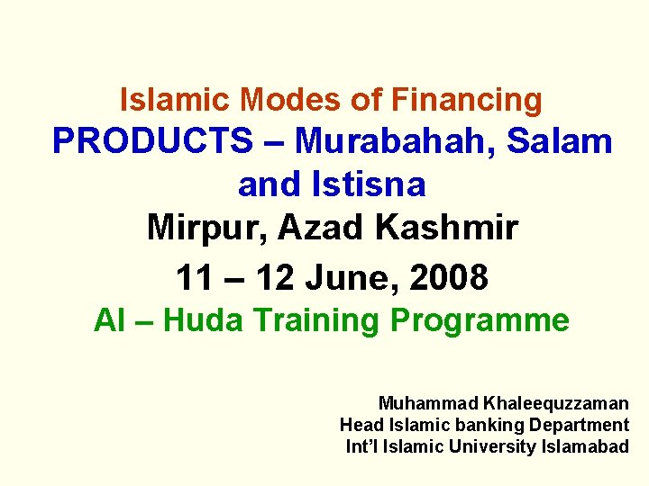 Islamic Modes of Financing PRODUCTS – Murabahah, Salam and Istisna Mirpur, Azad Kashmir 11