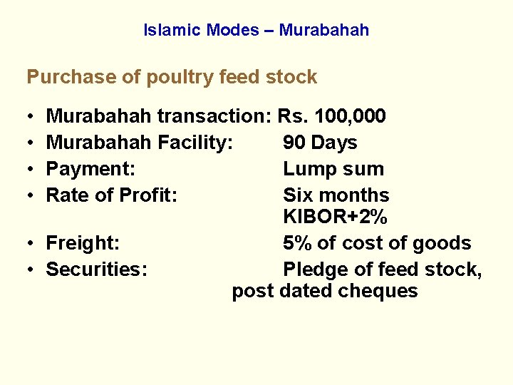 Islamic Modes – Murabahah Purchase of poultry feed stock • • Murabahah transaction: Rs.