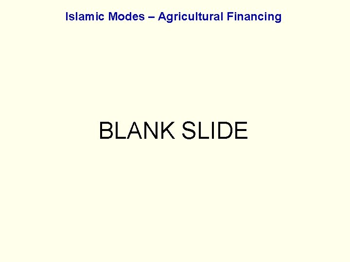 Islamic Modes – Agricultural Financing BLANK SLIDE