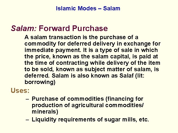 Islamic Modes – Salam: Forward Purchase A salam transaction is the purchase of a