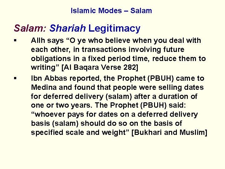 "Islamic Modes – Salam: Shariah Legitimacy § § Allh says ""O ye who believe"
