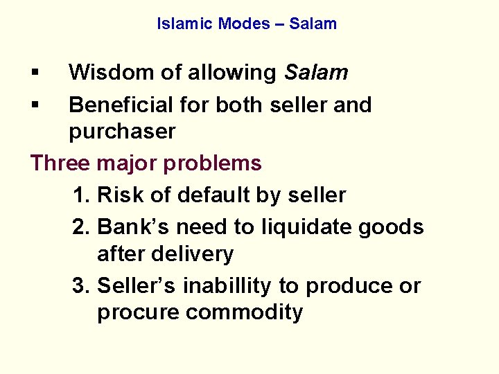 Islamic Modes – Salam § § Wisdom of allowing Salam Beneficial for both seller