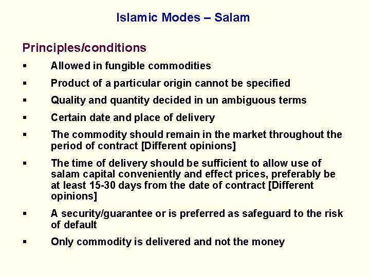 Islamic Modes – Salam Principles/conditions § Allowed in fungible commodities § Product of a