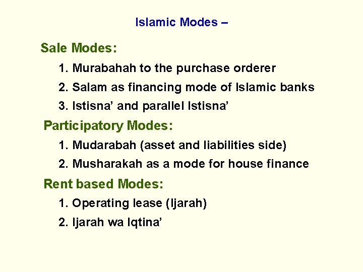 Islamic Modes – Sale Modes: 1. Murabahah to the purchase orderer 2. Salam as