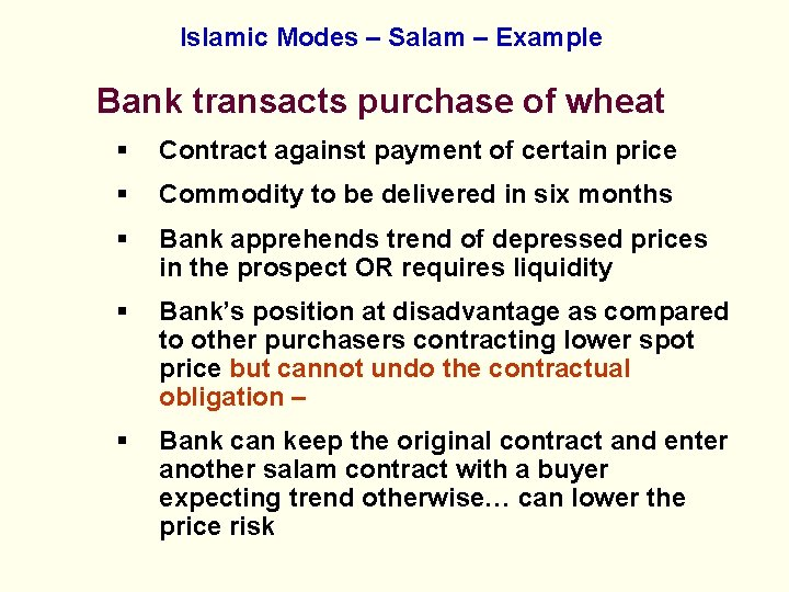 Islamic Modes – Salam – Example Bank transacts purchase of wheat § Contract against