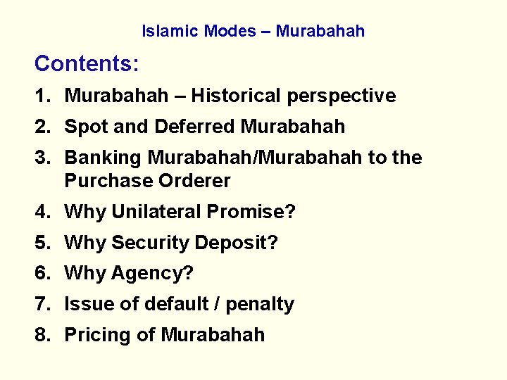 Islamic Modes – Murabahah Contents: 1. Murabahah – Historical perspective 2. Spot and Deferred