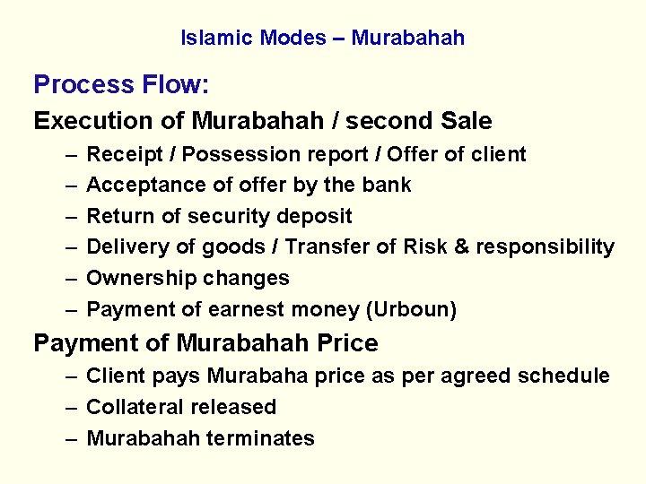 Islamic Modes – Murabahah Process Flow: Execution of Murabahah / second Sale – –