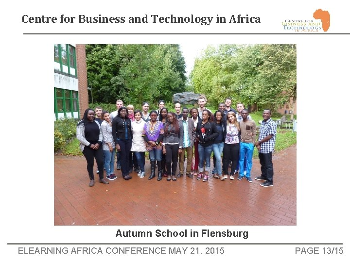 Centre for Business and Technology in Africa Autumn School in Flensburg ELEARNING AFRICA CONFERENCE