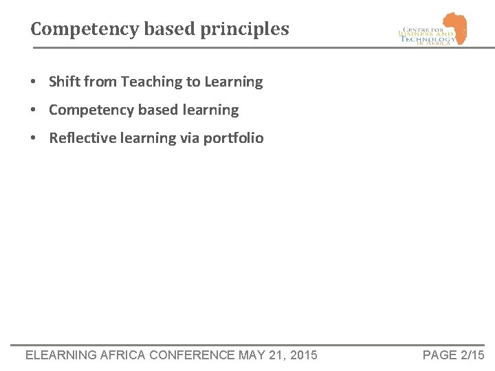 Competency based principles • Shift from Teaching to Learning • Competency based learning •