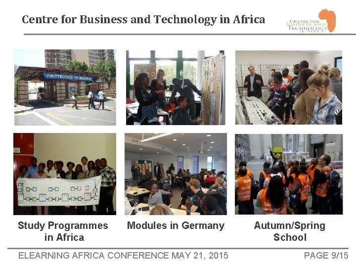 Centre for Business and Technology in Africa Study Programmes in Africa Modules in Germany