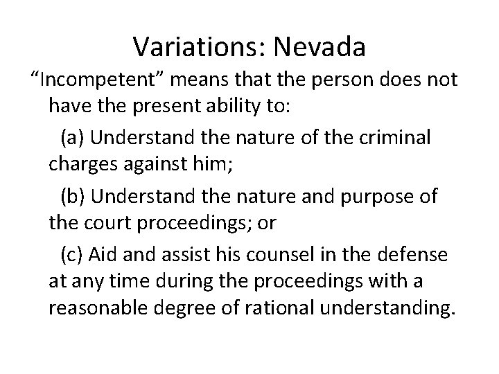 """Variations: Nevada """"Incompetent"""" means that the person does not have the present ability to:"""