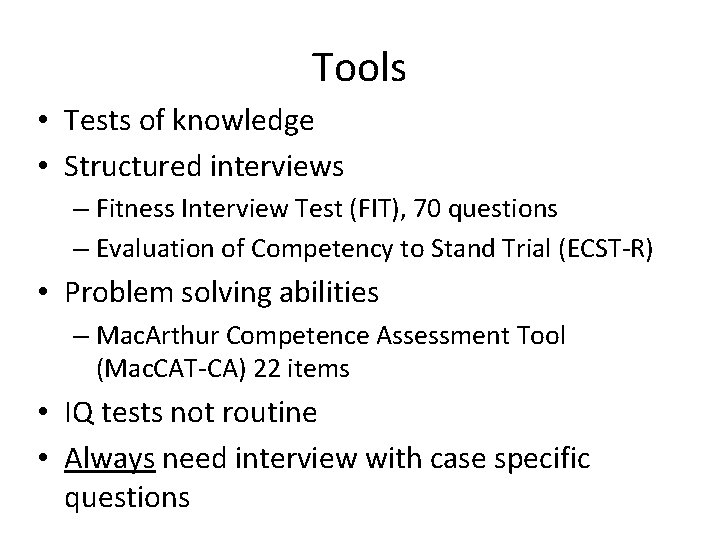 Tools • Tests of knowledge • Structured interviews – Fitness Interview Test (FIT), 70
