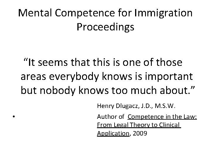 """Mental Competence for Immigration Proceedings """"It seems that this is one of those areas"""
