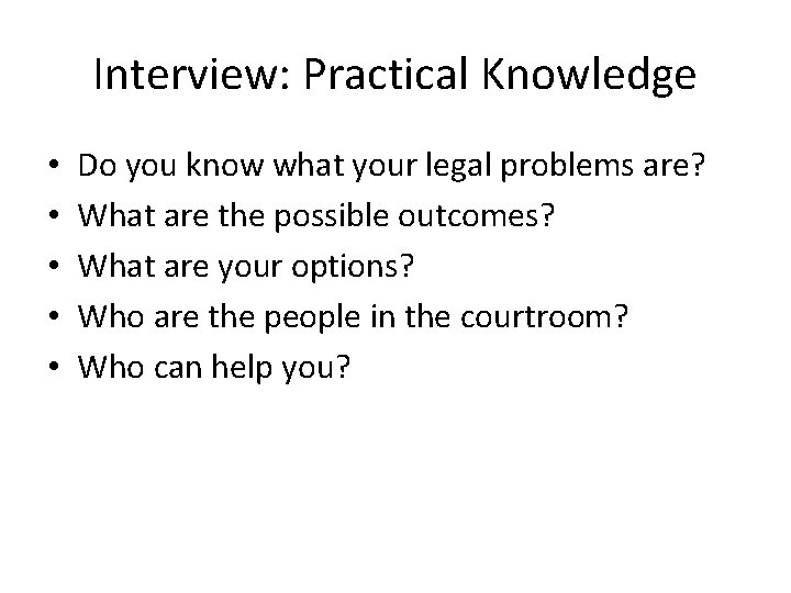 Interview: Practical Knowledge • • • Do you know what your legal problems are?