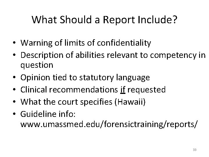 What Should a Report Include? • Warning of limits of confidentiality • Description of