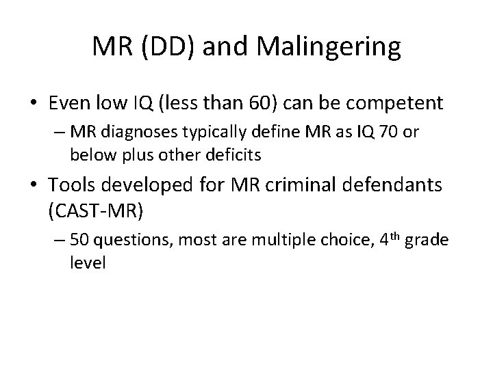 MR (DD) and Malingering • Even low IQ (less than 60) can be competent
